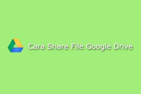 Cara Berbagi File Yang Disimpan Di Google Drive Ffware