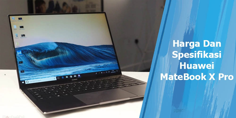 Huawei MateBook X Pro dan MateBook D15 Intel Edition Hadir di Indonesia