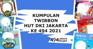 Kumpulan Template Twibbon Hari Jadi Kota Jakarta ke 494 Tahun 2021 Gratis!