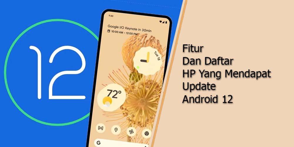 Update Android 12 Beta 2! Cek Daftar Smartphone Yang Kebagian